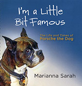 Book cover image, I'm a Little Bit Famous:The Life and Times of Porsche the Dog